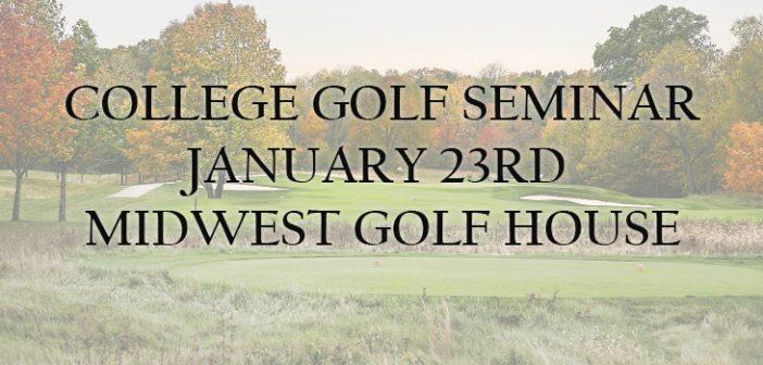 College Golf Seminar – January 23rd
