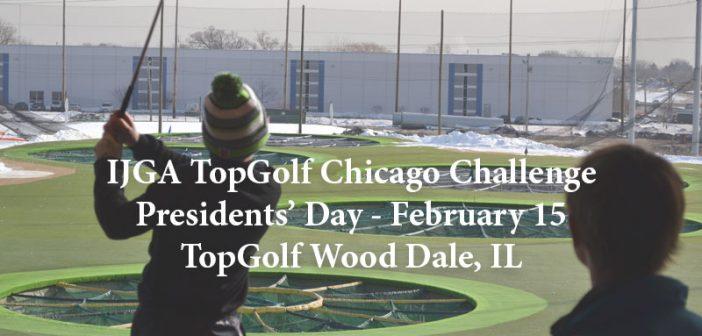 IJGA TopGolf Chicago Challenge – February 15th